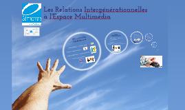 Relations Intergénérationnelles à l'Espace Multimédia
