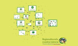 Copy of Regionalizando nuestra historia