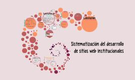 Copy of Presentación: Sistematización del desarrollo de sitios web institucionales