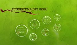 El Perú presenta una compleja combinaciónde ecosistemas, de