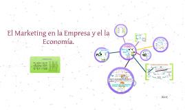 El Marketing en la Empresa y el la Economía.