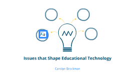 Issues that Shape Educational Technology