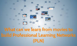 What can we learn from movies to build Professional Learning