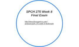 SPCH 275 Week 8 Final Exam