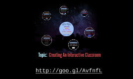 Topic:  Creating An Interactive Classroom