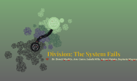 Division: The System Fails