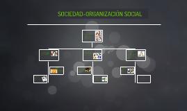 SOCIEDAD-ORGANIZACION SOCIAL