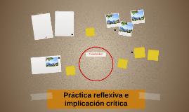 Práctica reflexiva e implicación crítica
