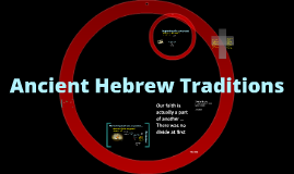 Ancient Hebrew Traditions