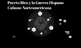 Puerto Rico y la Guerra Hispano-Cubano-Norteamericana