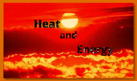 Copy of Heat and Energy - OGT