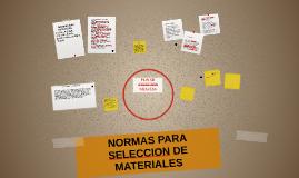 NORMAS PARA SELECCION DE MATERIALES