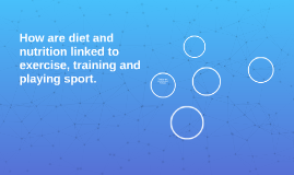 How are diet and nutrition linked to exercise, training and