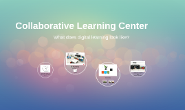 Collaborative Learning Center
