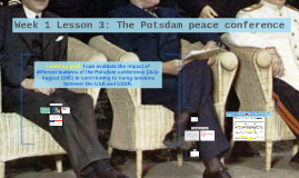 Week 1 Lesson 3: The Potsdam peace conference