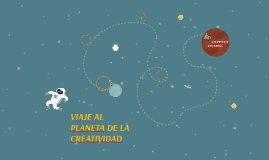 VIAJE AL PLANETA DE LA CREATIVIDAD